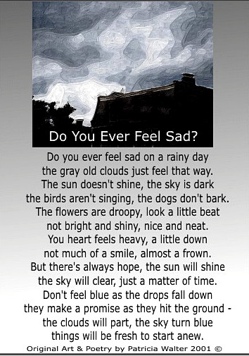 Do You Ever Feel Sad Poem by Patricia Walter