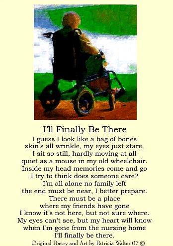 I'll finnaly Be There poem by Patricia Walter