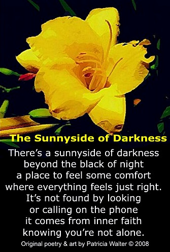 The sunnyside of Darkness poem by Patricia Walter
