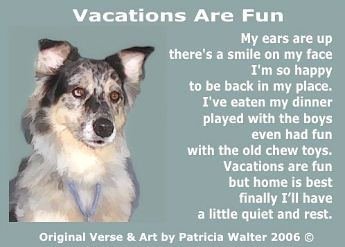 Vacations Are Fun Dog Poem by Patricia Walter