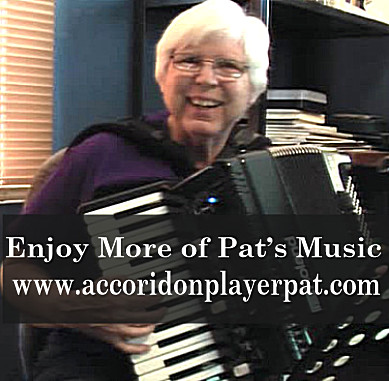 Enjoy More of Pat's Accordion Music